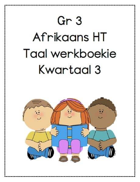 Gr3 Afrikaans HT WErkboekie
